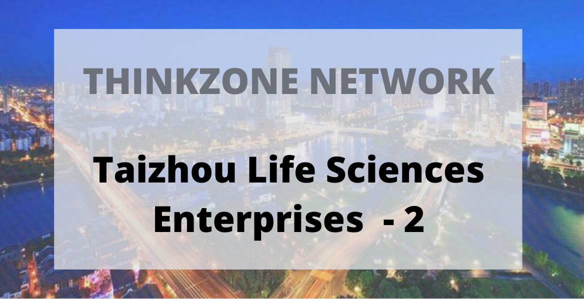 Thinkzone Network: Taizhou Life Sciences Enterprises - 2